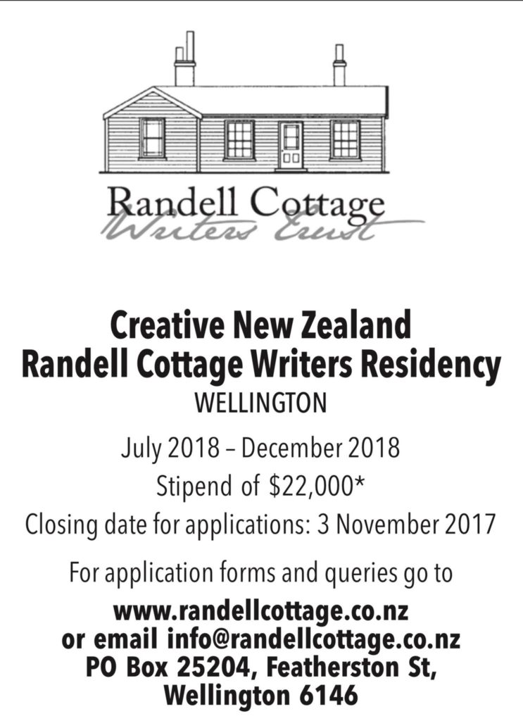 Applications are now open for the 2018 Creative New Zealand Randell Cottage Writers Fellowship.The deadline for applications is Friday, 3 November 2017. The successful applicant will be announced in December.